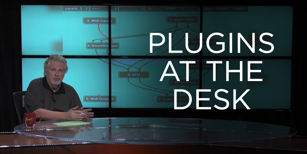 Plugins At the Desk – Into The Lair #141