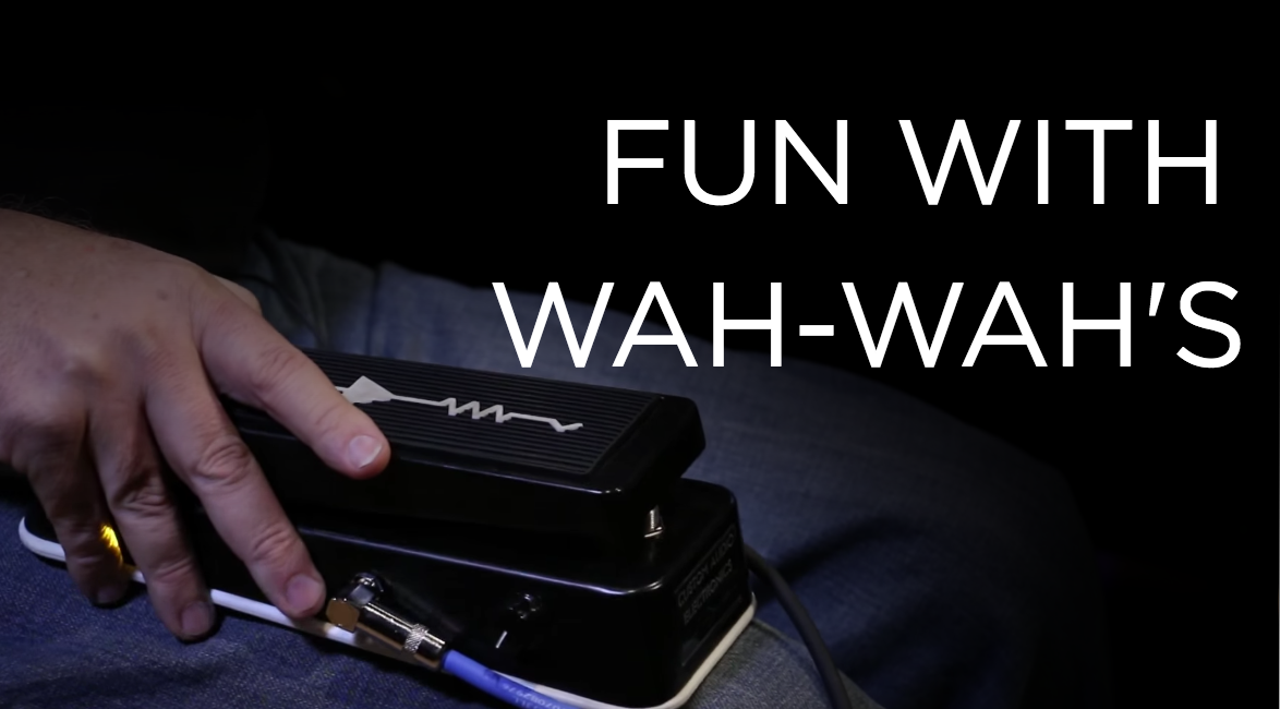 Fun with Wah-Wah's