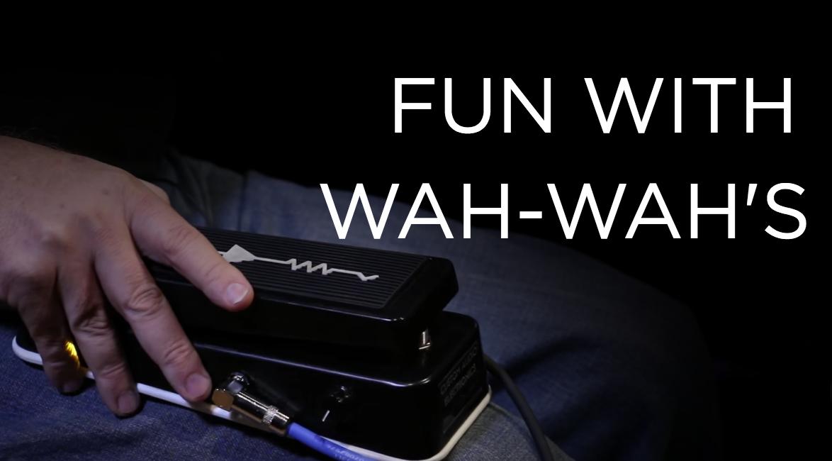 Fun with Wah-Wah's