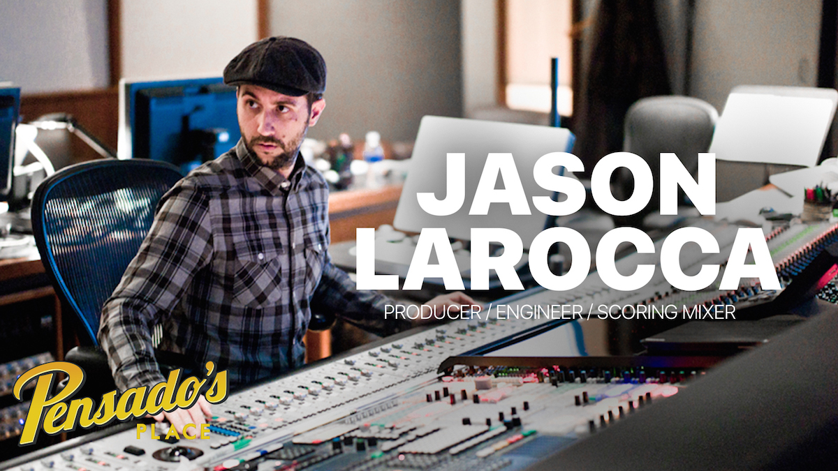 Producer / Engineer / Scoring Mixer Jason LaRocca