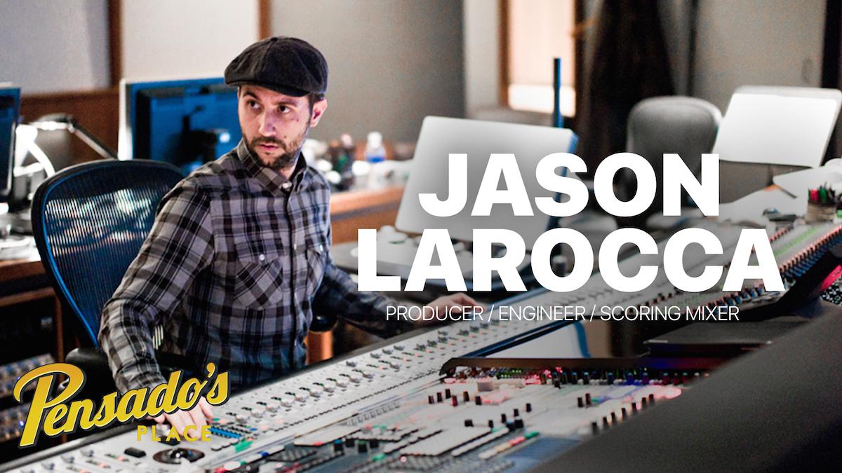 Producer / Engineer / Scoring Mixer Jason LaRocca