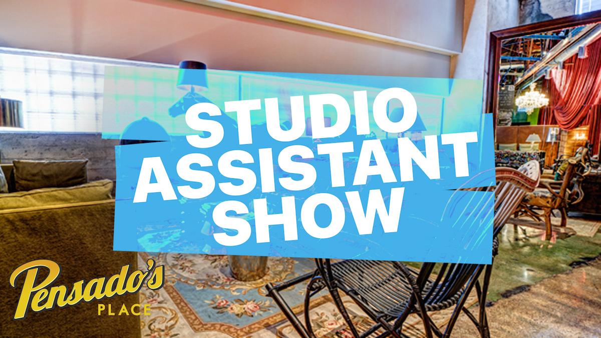 Studio Assistant Show
