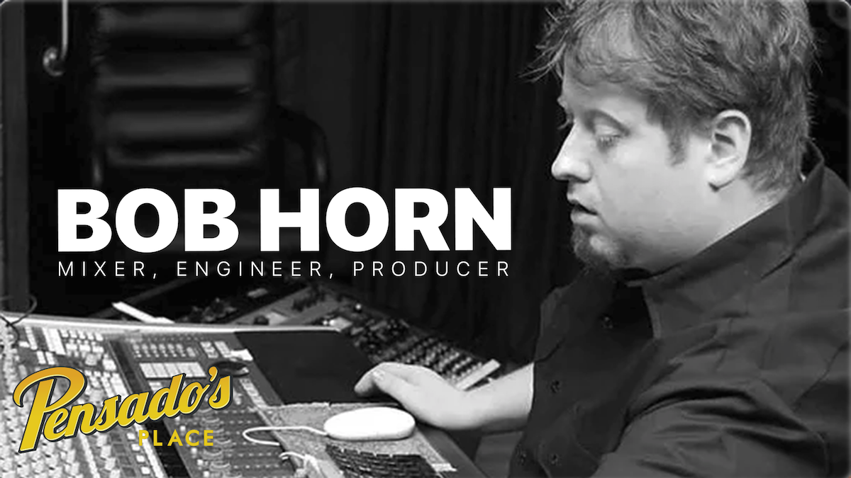 Mixer / Engineer / Producer, Bob Horn