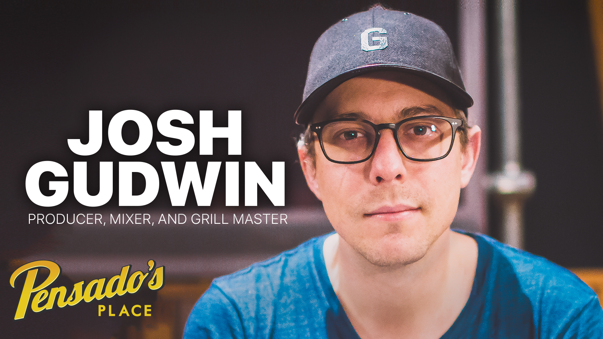 Grammy Award Winning Producer / Mixer / Grill Master, Josh Gudwin