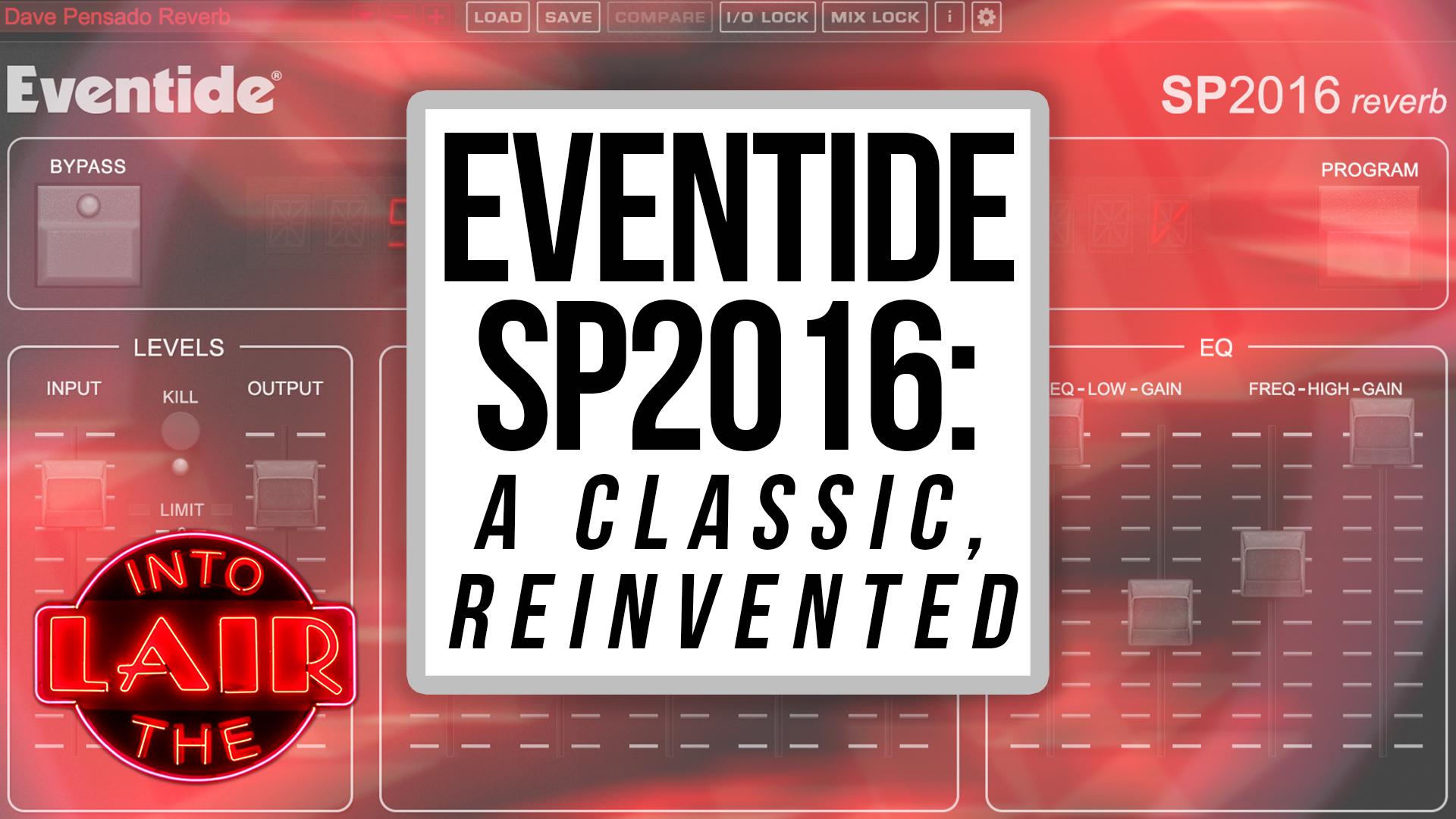 Eventide SP2016: A Classic Reinvented