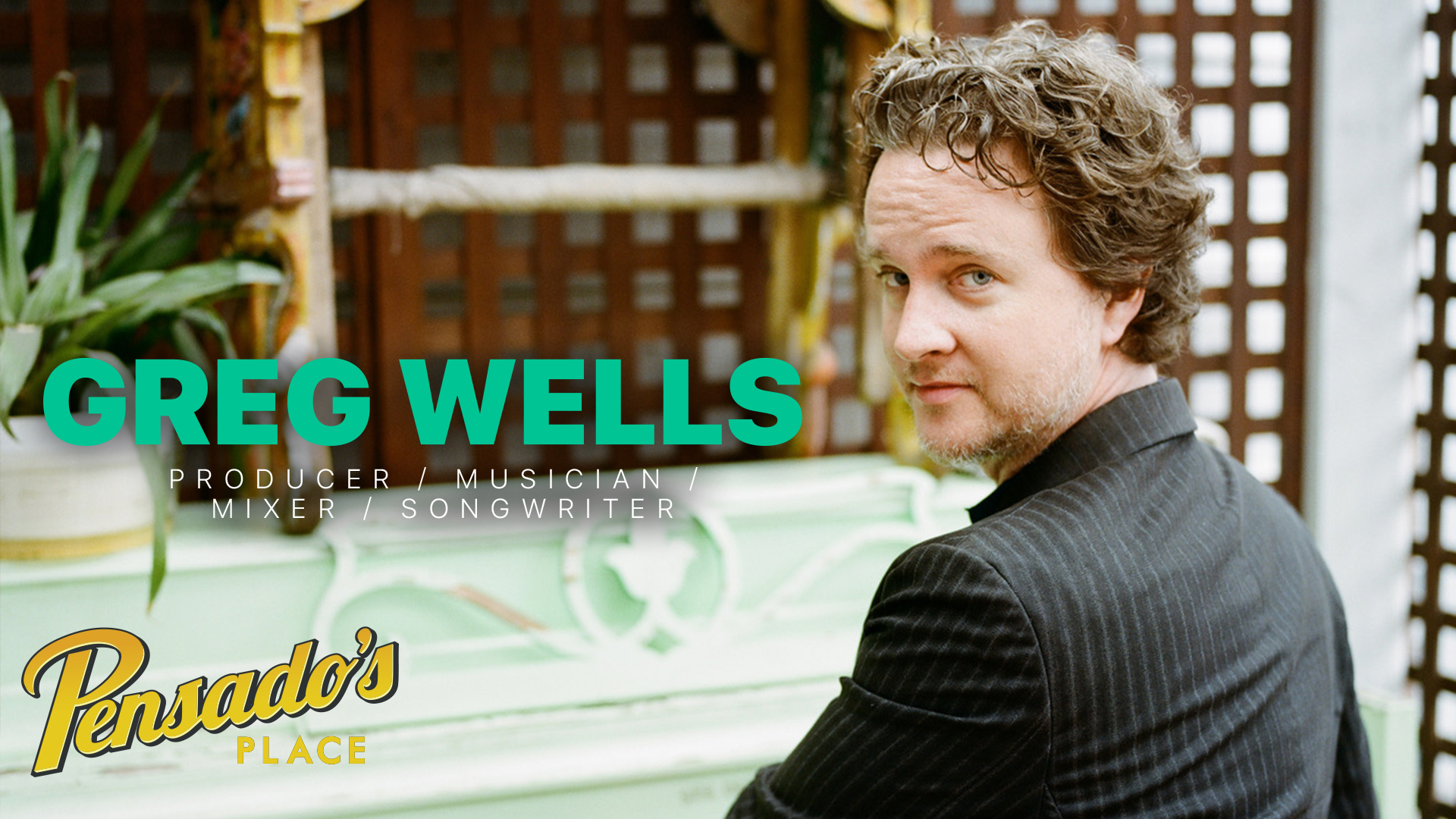Producer / Musician / Mixer / Songwriter, Greg Wells