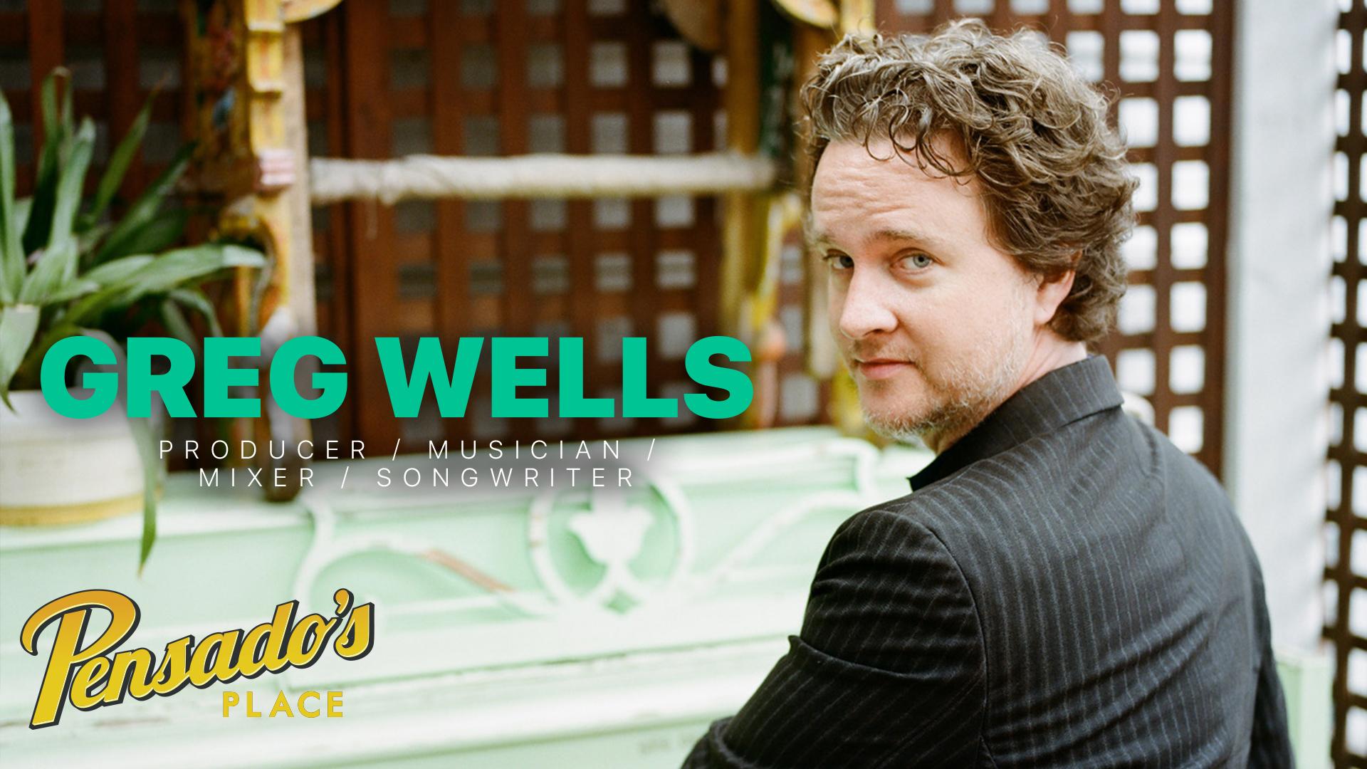 Producer / Musician / Mixer / Songwriter, Greg Wells