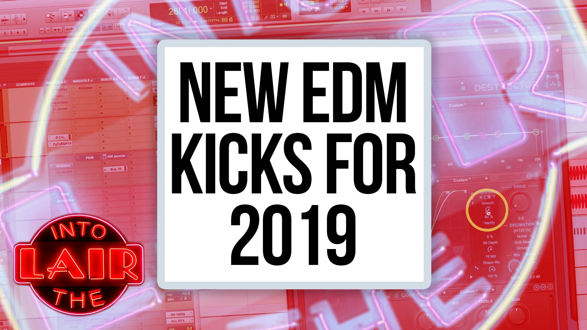 New EDM Kicks for 2019