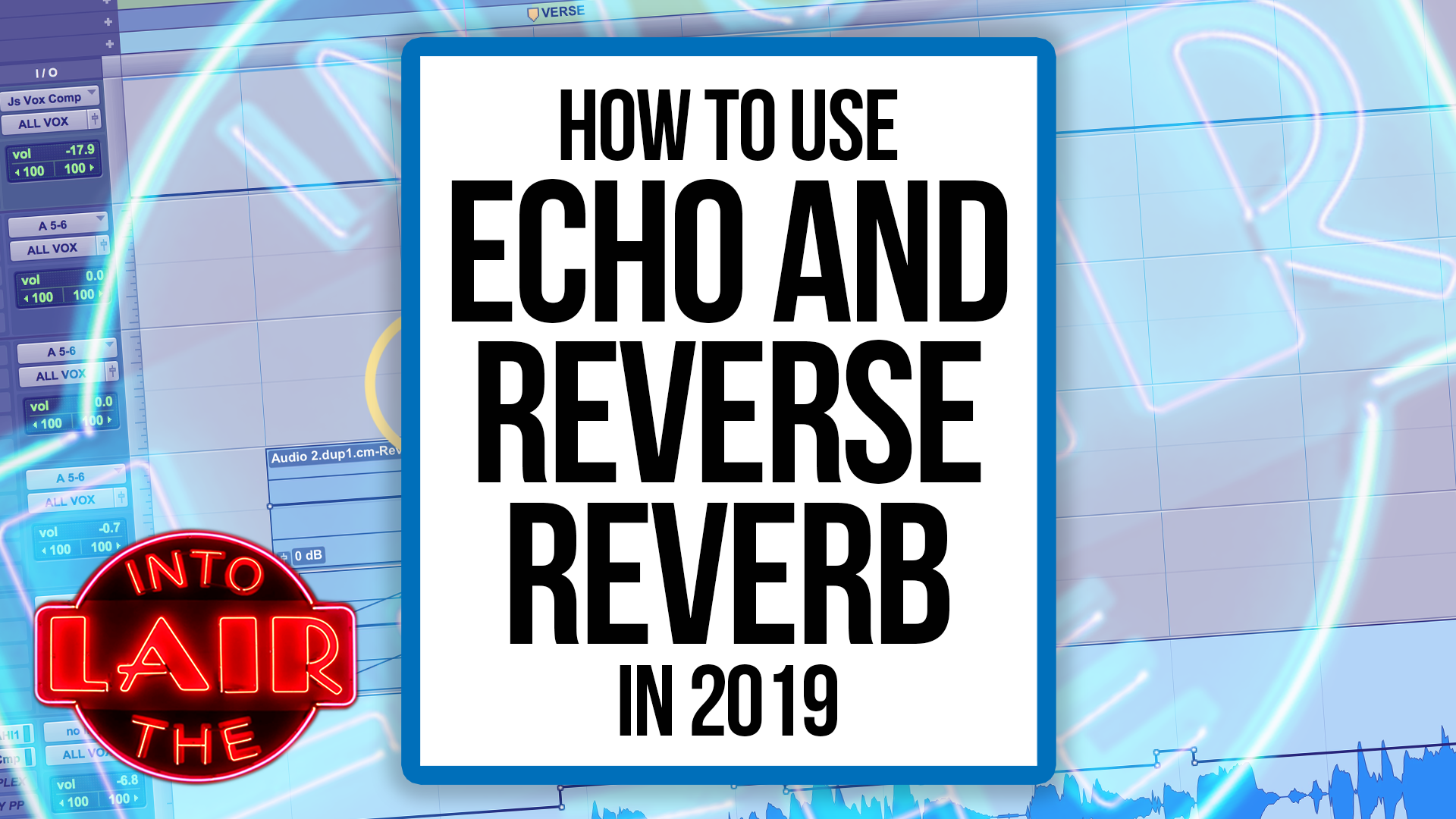How To Use Echo & Reverse Reverb In 2019