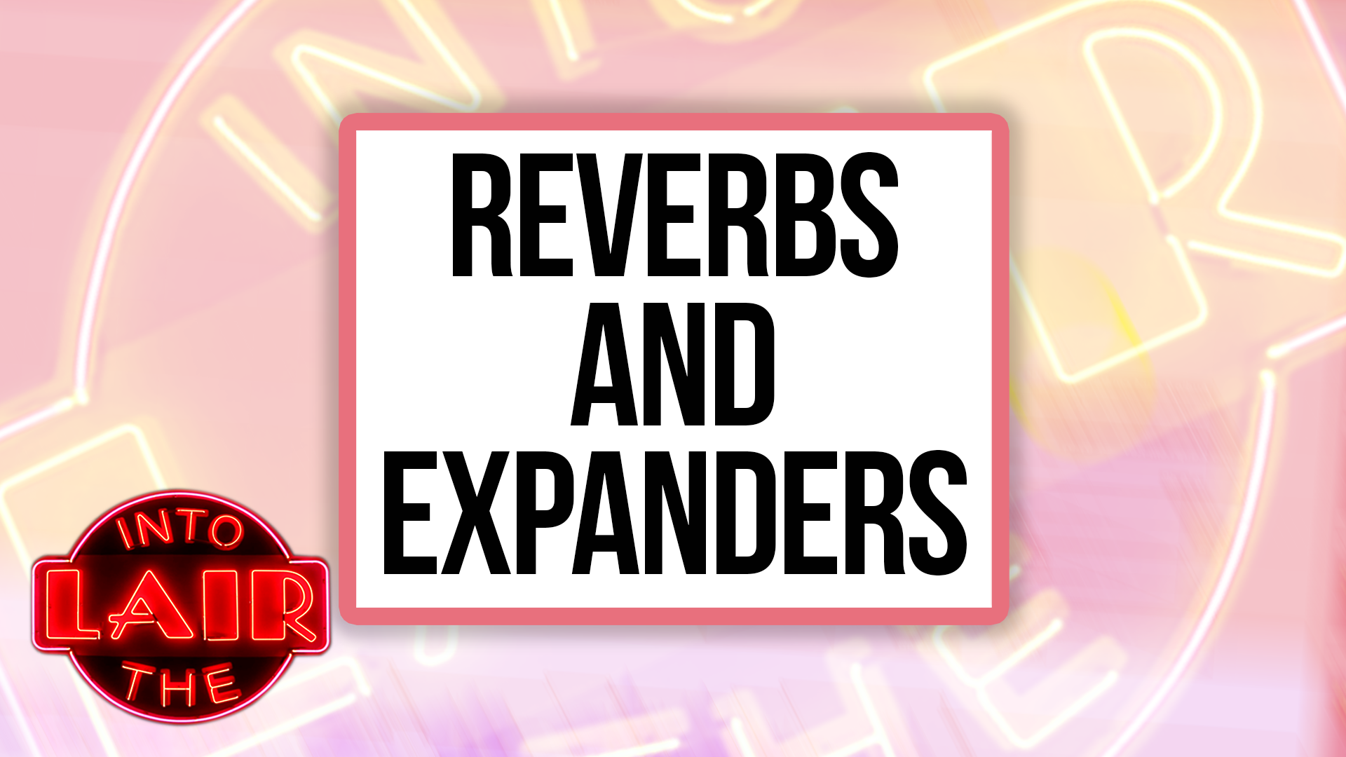Reverbs and Expanders