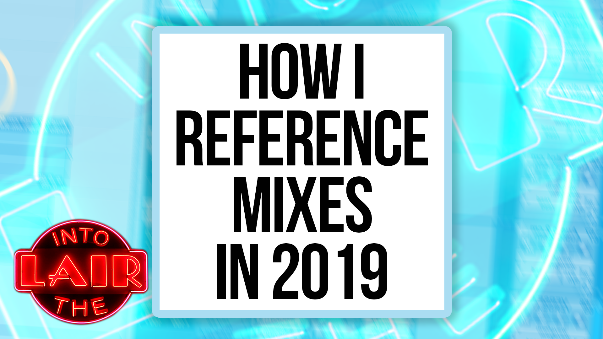 How I Reference Mixes in 2019