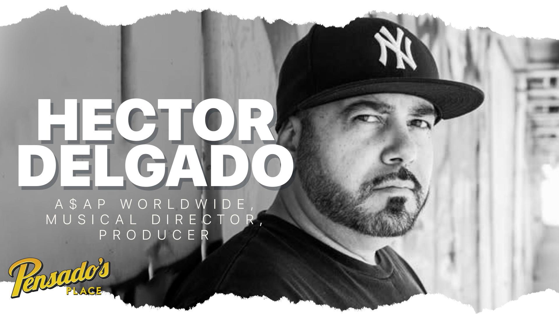 A$AP Worldwide Musical Director / Producer, Hector Delgado