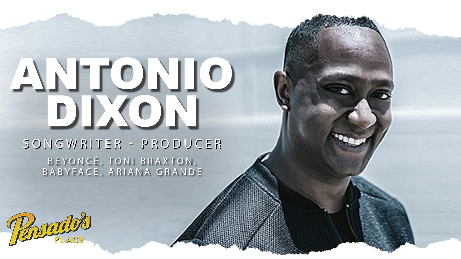 Grammy Award Winning Producer / Songwriter, Antonio Dixon