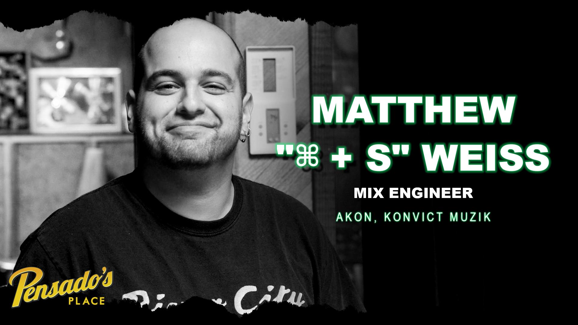 "Mix Engineer / Konvict Muzik, Matthew ""⌘ + S"" Weiss"