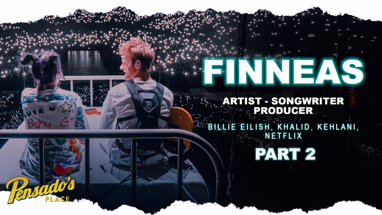 Artist / Songwriter / Producer, FINNEAS (Part 2)