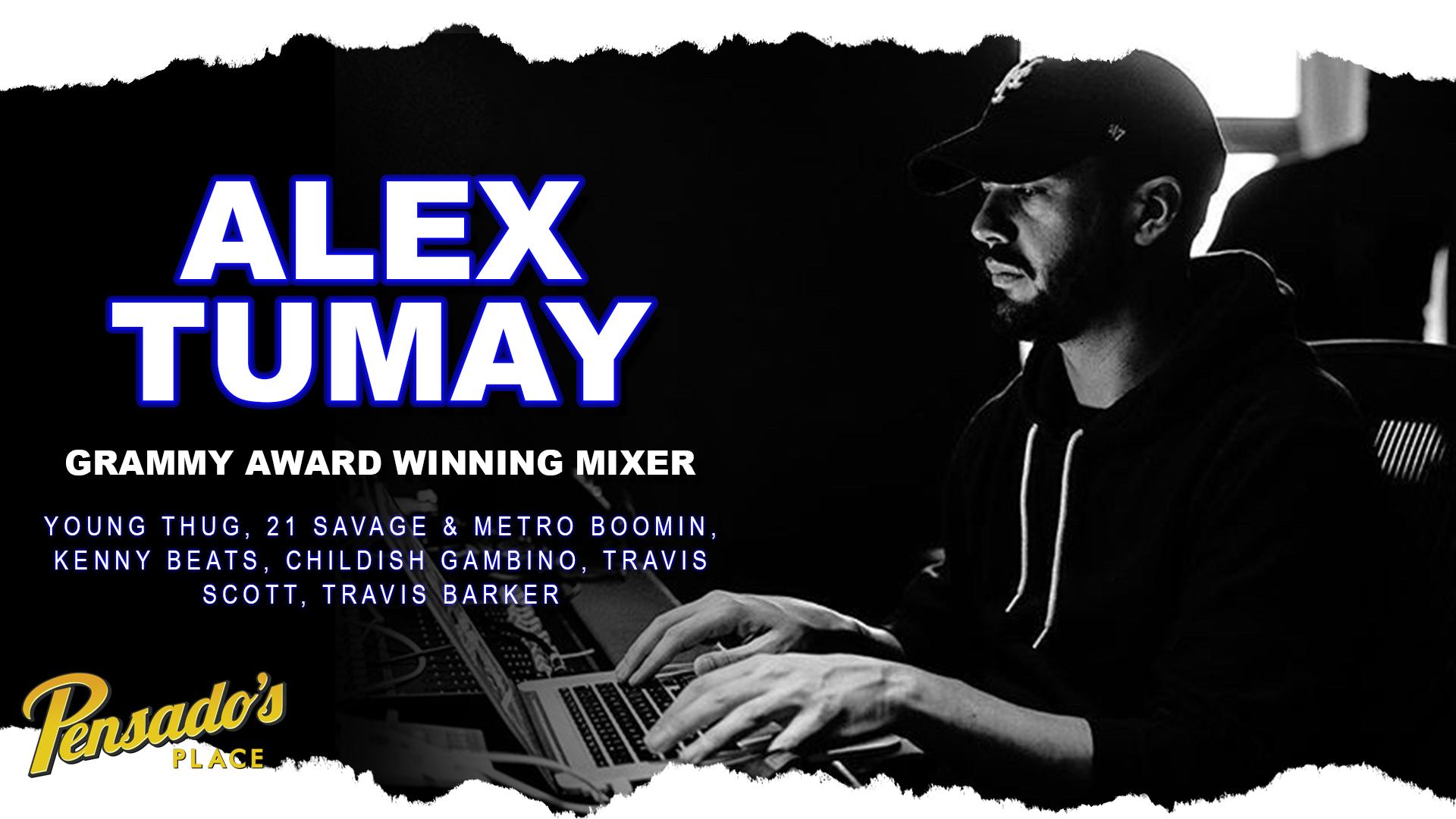 Grammy Winning Mix Engineer, Alex Tumay (Young Thug, 21 Savage, Travis Scott)