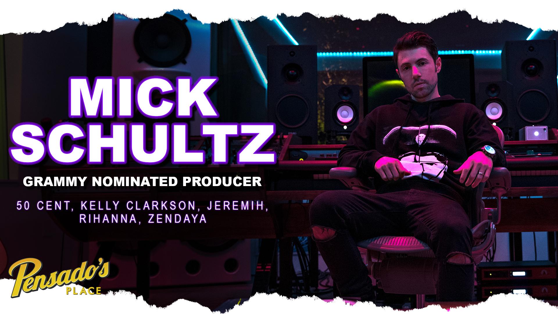 Grammy Nominated Producer, Mick Schultz (Jeremih, Kelly Clarkson, Rihanna)