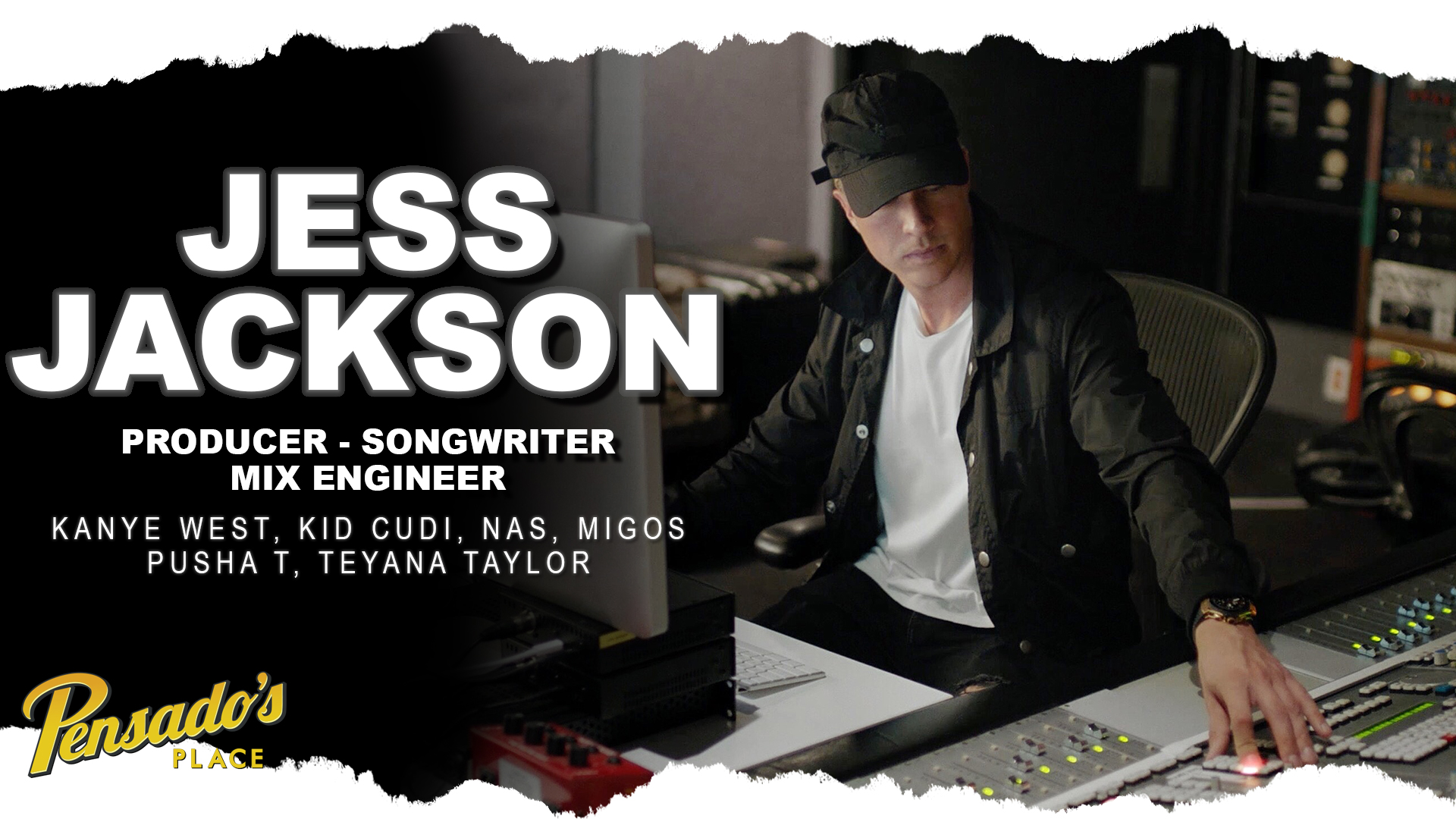 Producer / Songwriter / Engineer, Jess Jackson (Kanye West, Kid Cudi, Pusha T) with Special Appearance by Mike Dean