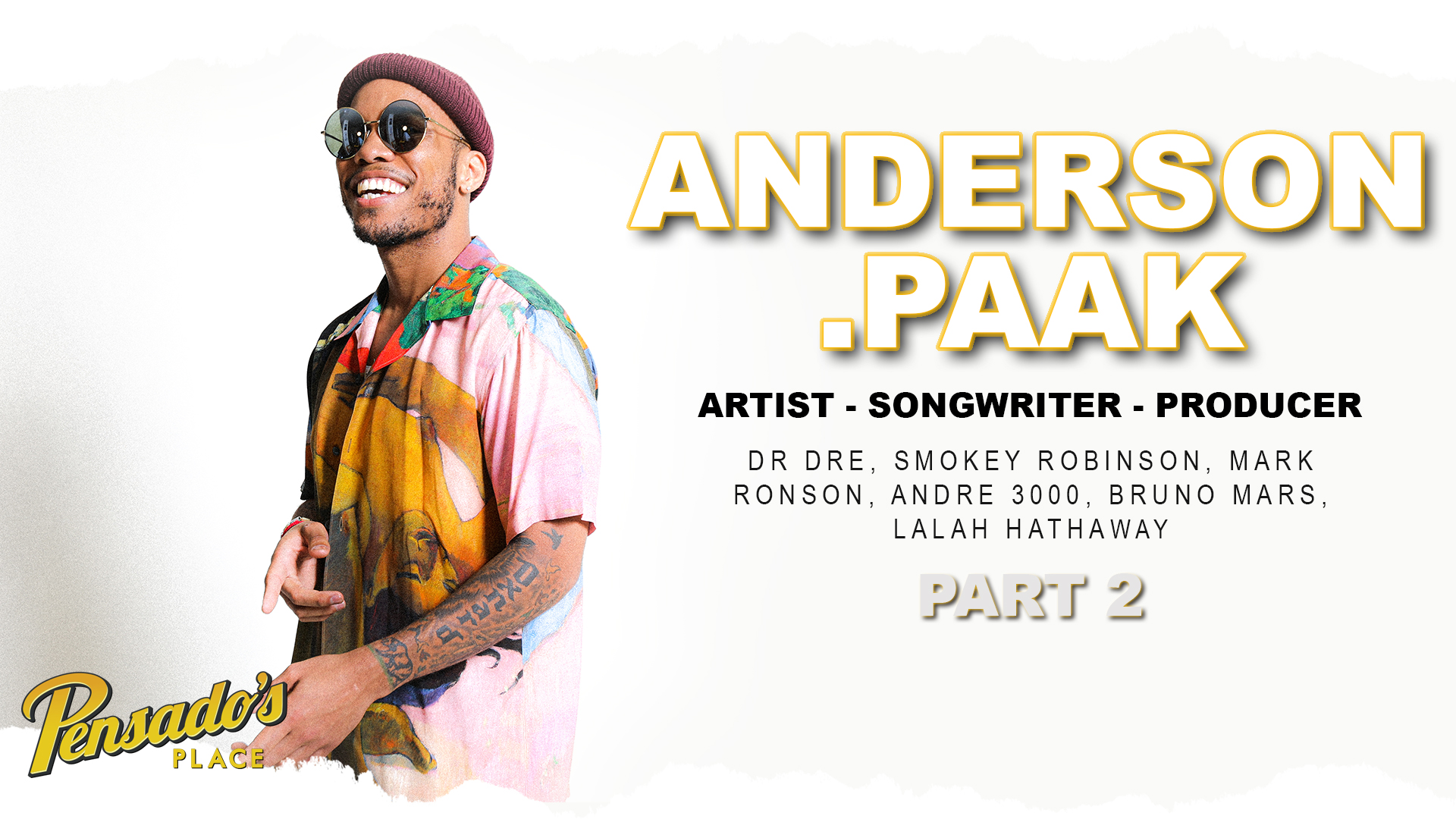 Artist / Songwriter / Producer Anderson .Paak (Part 2)