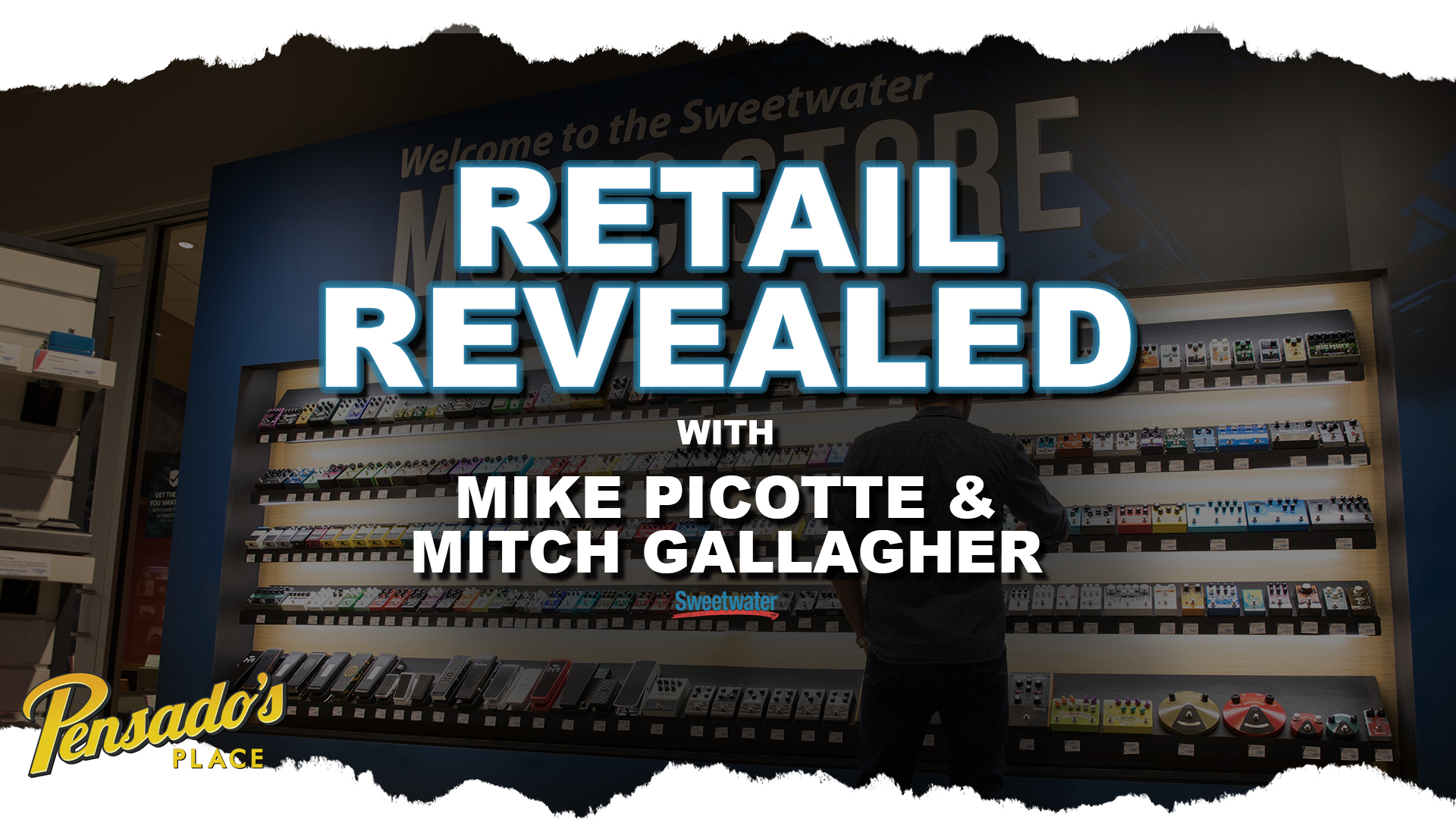 Retail Revealed with Mitch Gallagher & Mike Picotte of Sweetwater