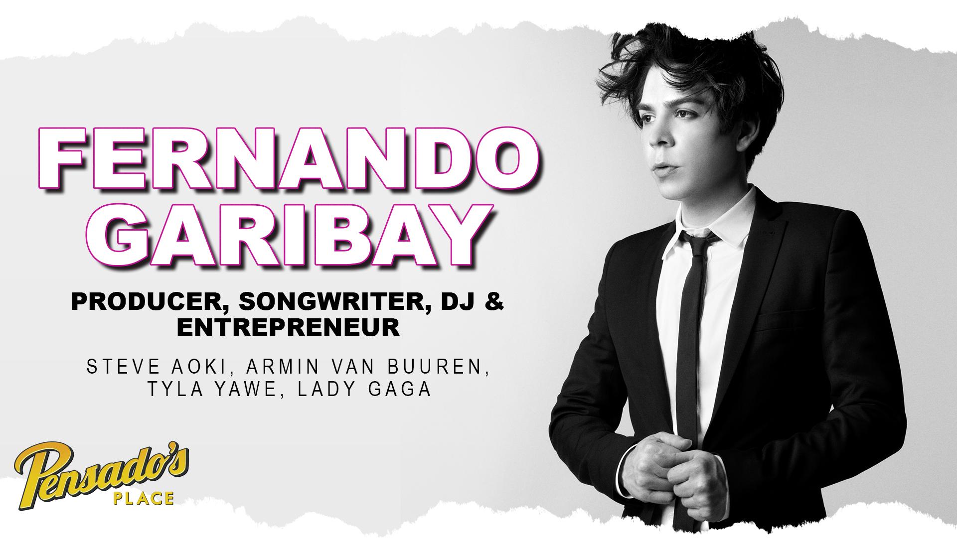 Producer / Songwriter / Entrepreneur, Fernando Garibay