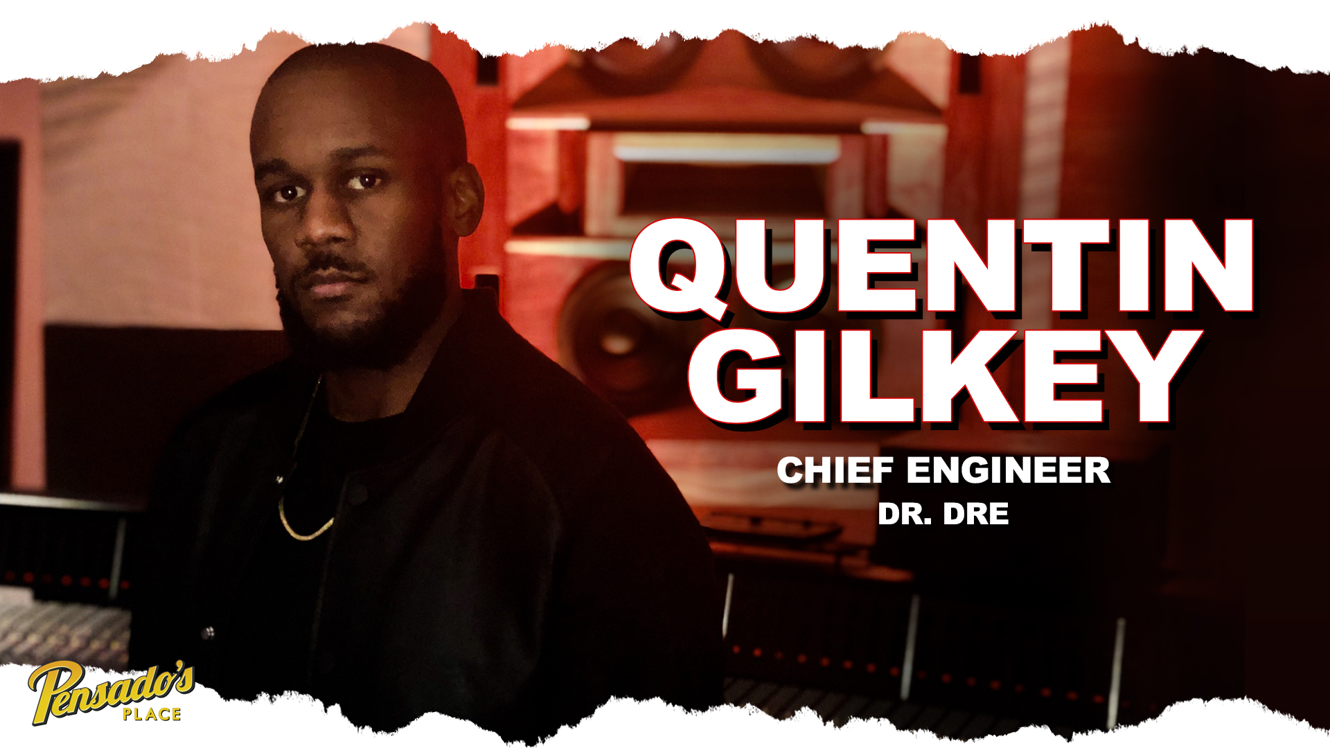 Chief Engineer for Dr. Dre, Quentin Gilkey