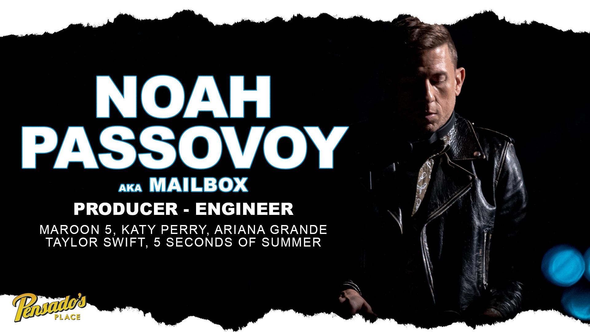 Maroon 5 Producer / Engineer, Noah Passovoy