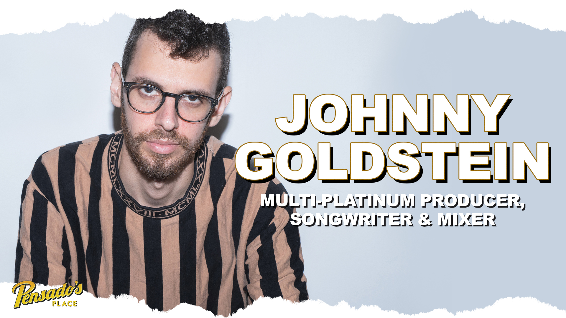 Multi-Platinum Producer / Songwriter / Mixer, Johnny Goldstein