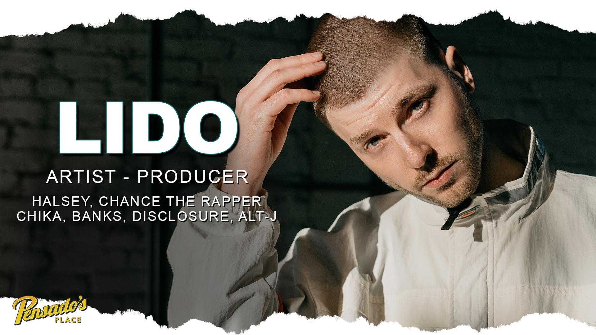 Artist / Producer, Lido
