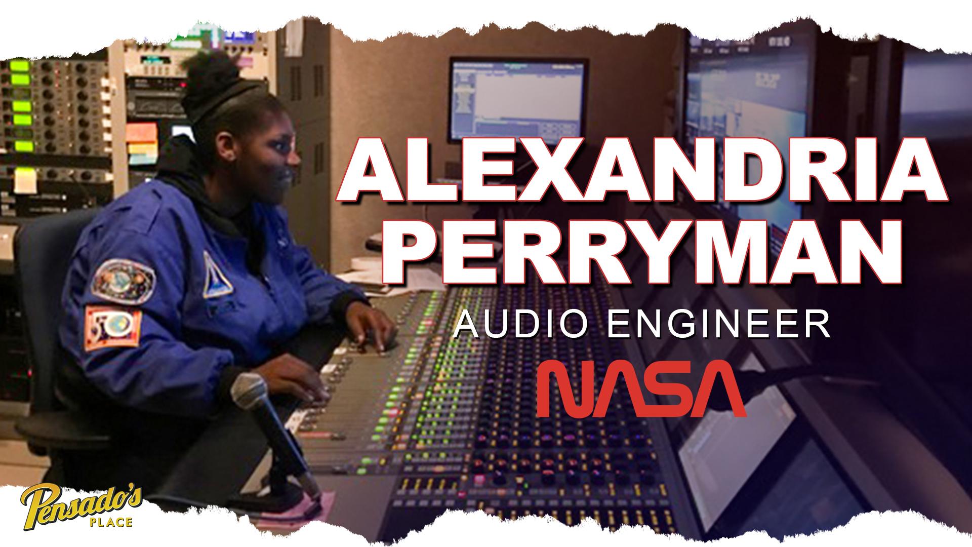 NASA Audio Engineer, Alexandria Perryman