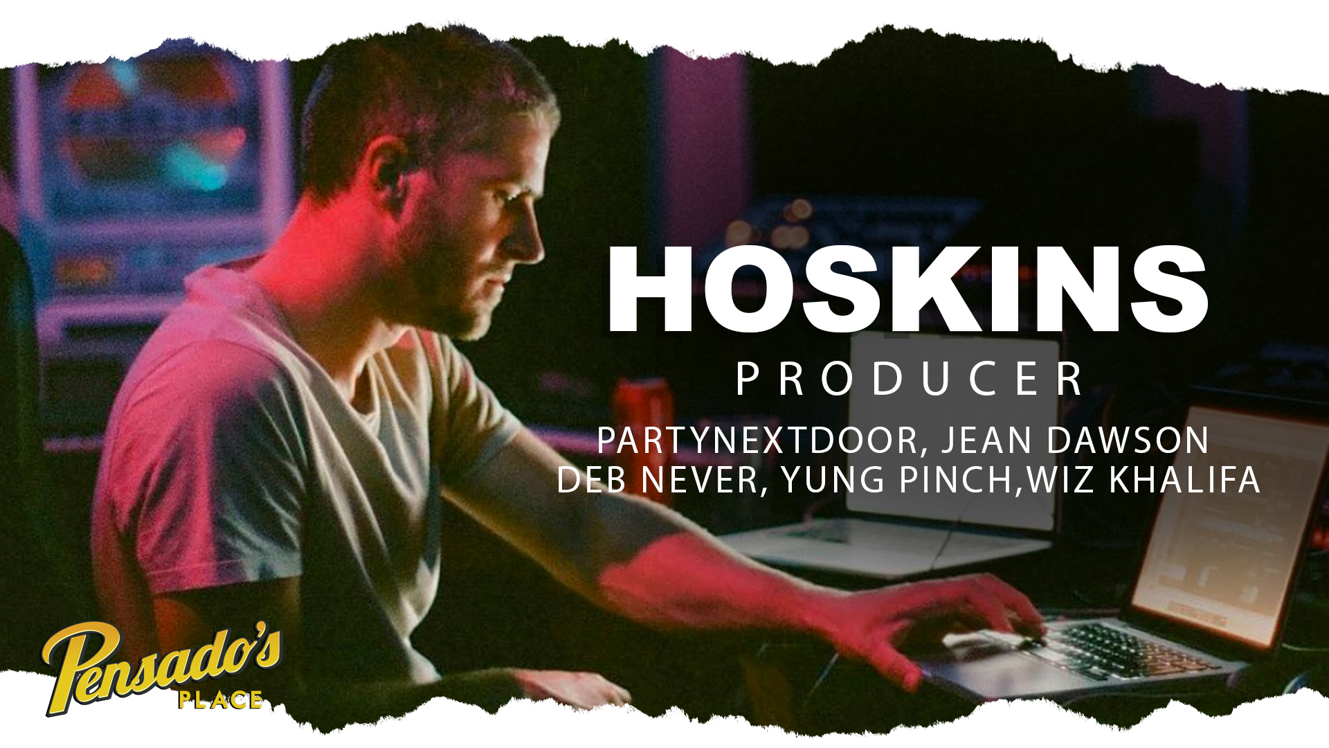 PARTYNEXTDOOR Producer, Hoskins