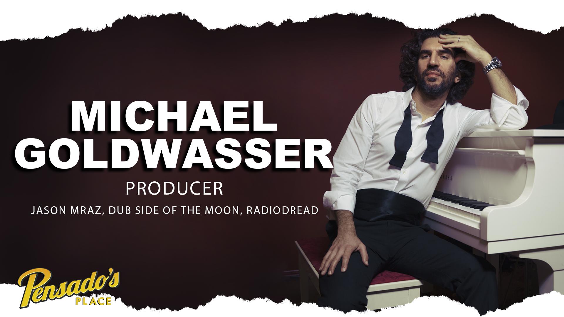 Producer, Michael Goldwasser
