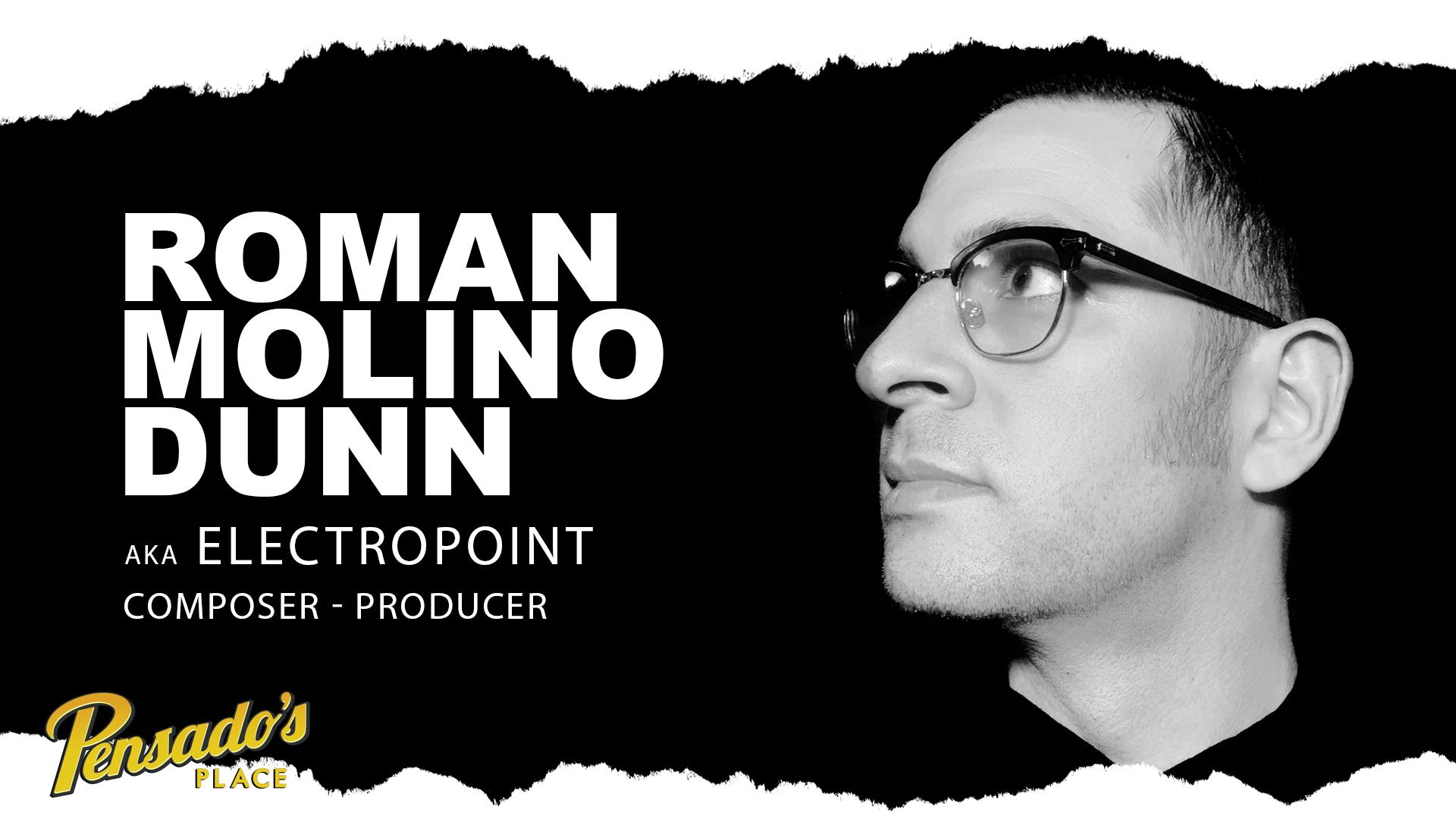 """Composer / Producer, Roman """"Electropoint"""" Molino Dunn"""