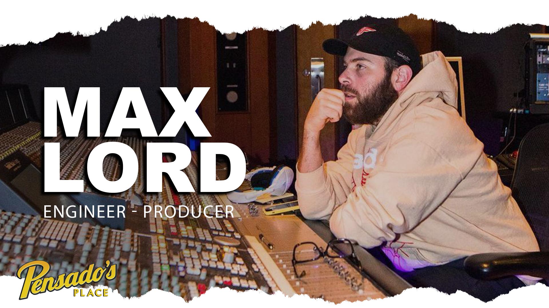 Juice WRLD Engineer / Producer, Max Lord