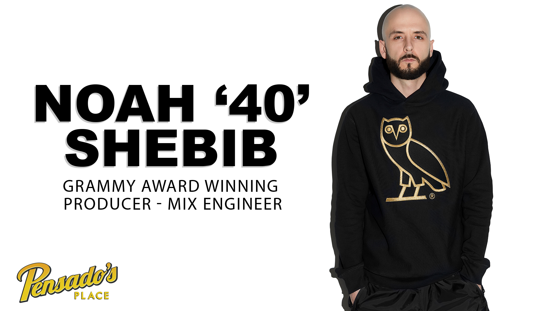 "Grammy Award Winning Producer / Engineer, Noah ""40"" Shebib"