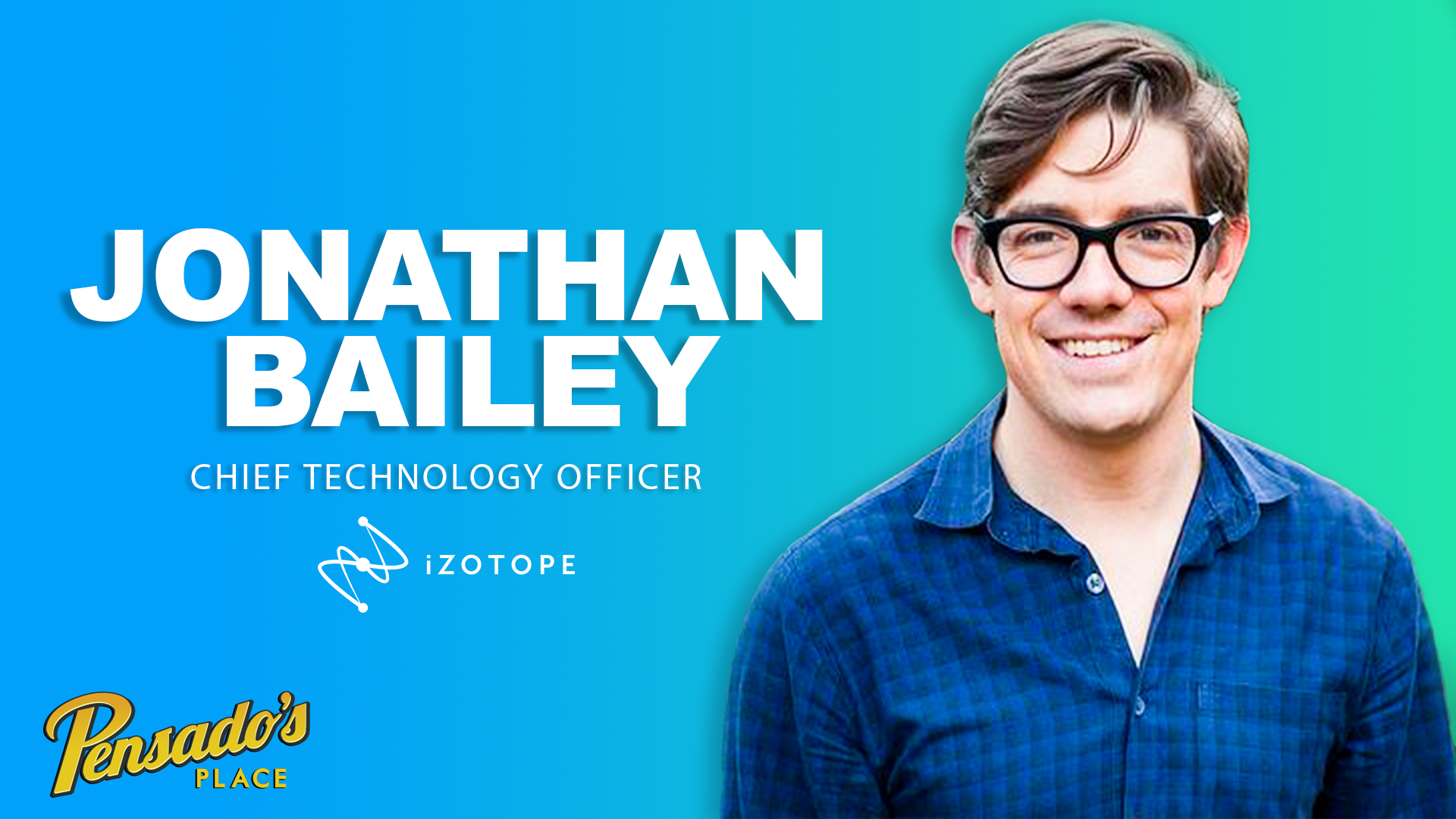 iZotope Chief Technology Officer, Jonathan Bailey