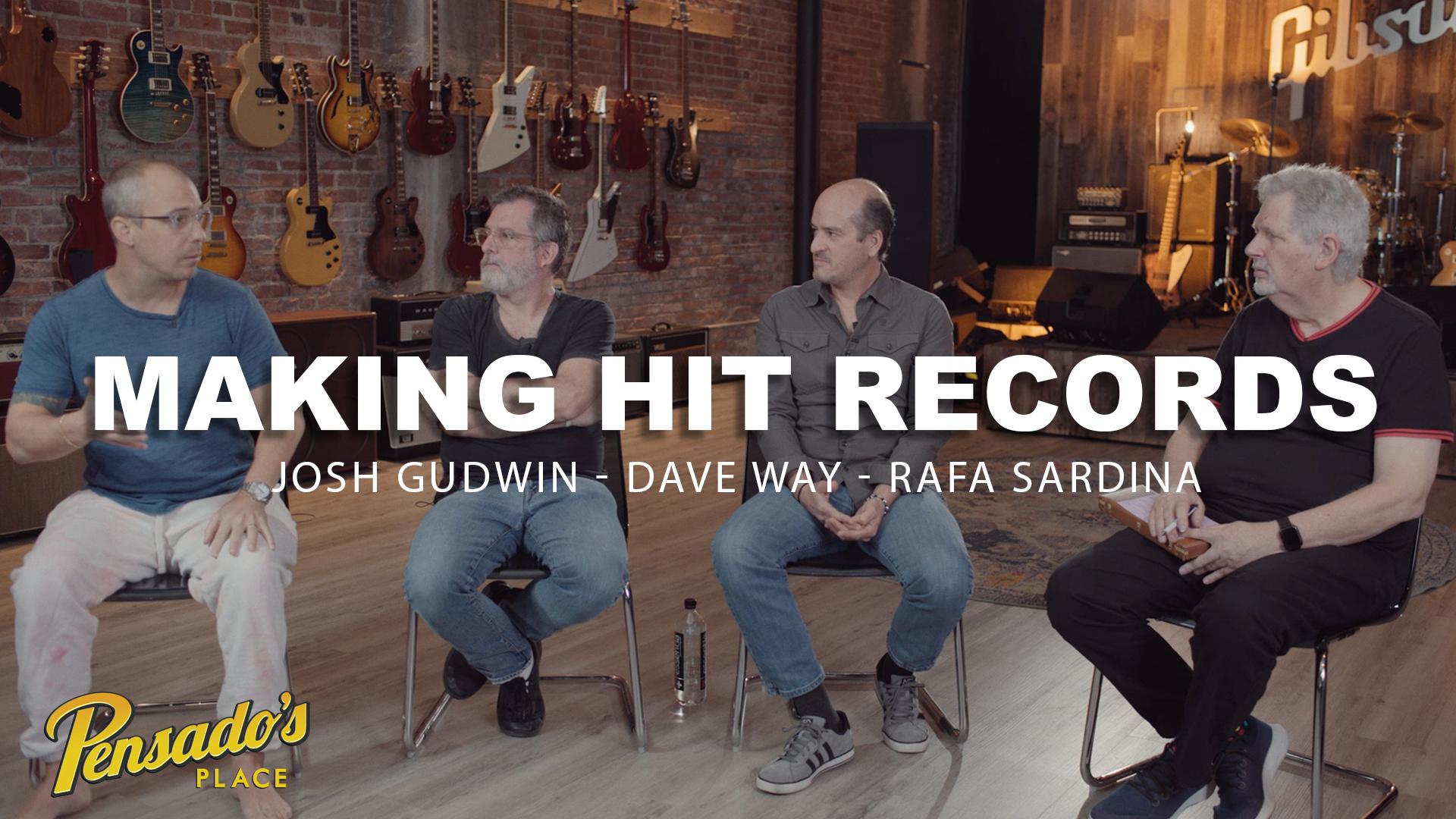 Making Hit Records with Josh Gudwin, Dave Way & Rafa Sardina