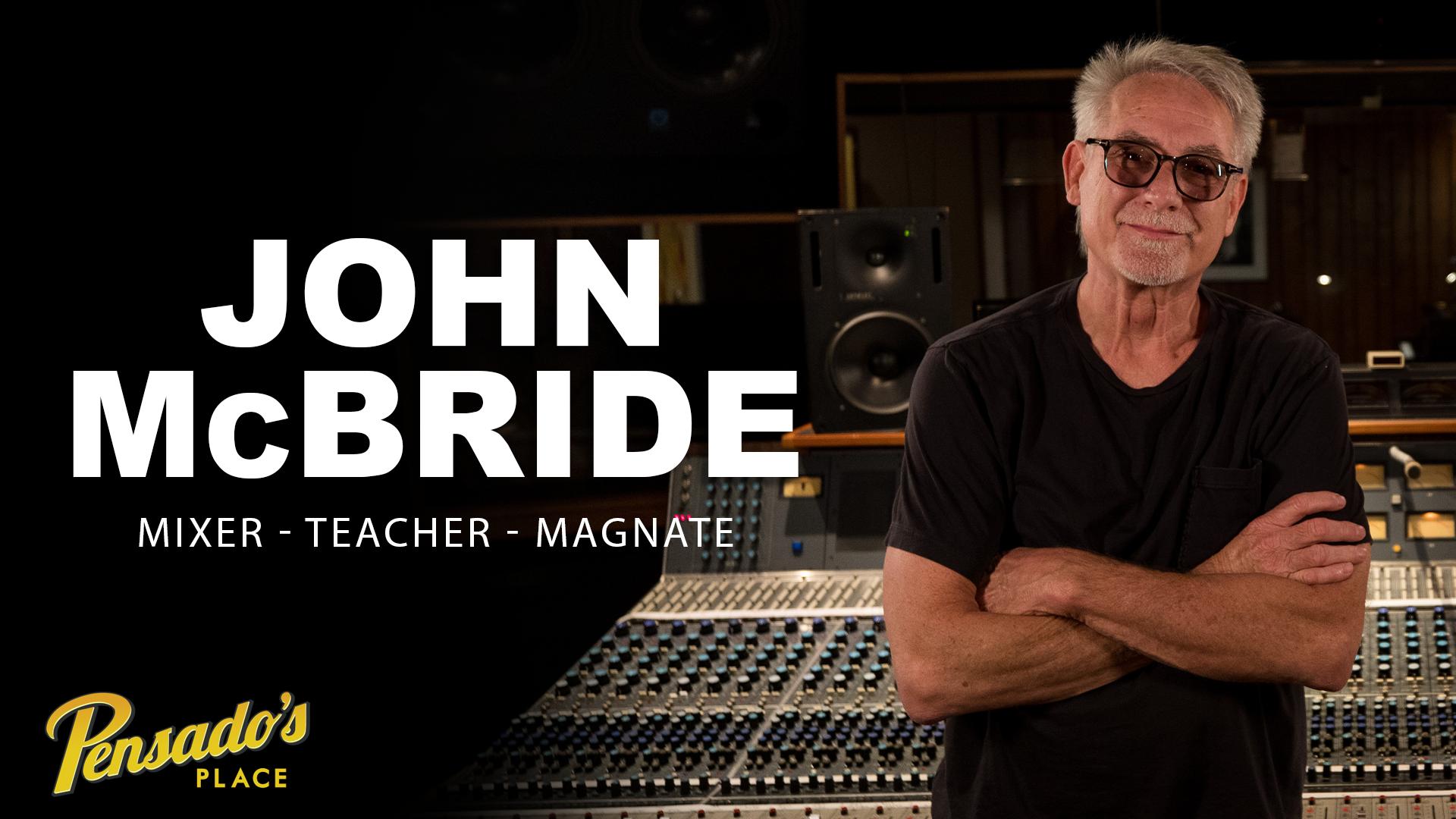 Mixer / Teacher / Magnate, John McBride