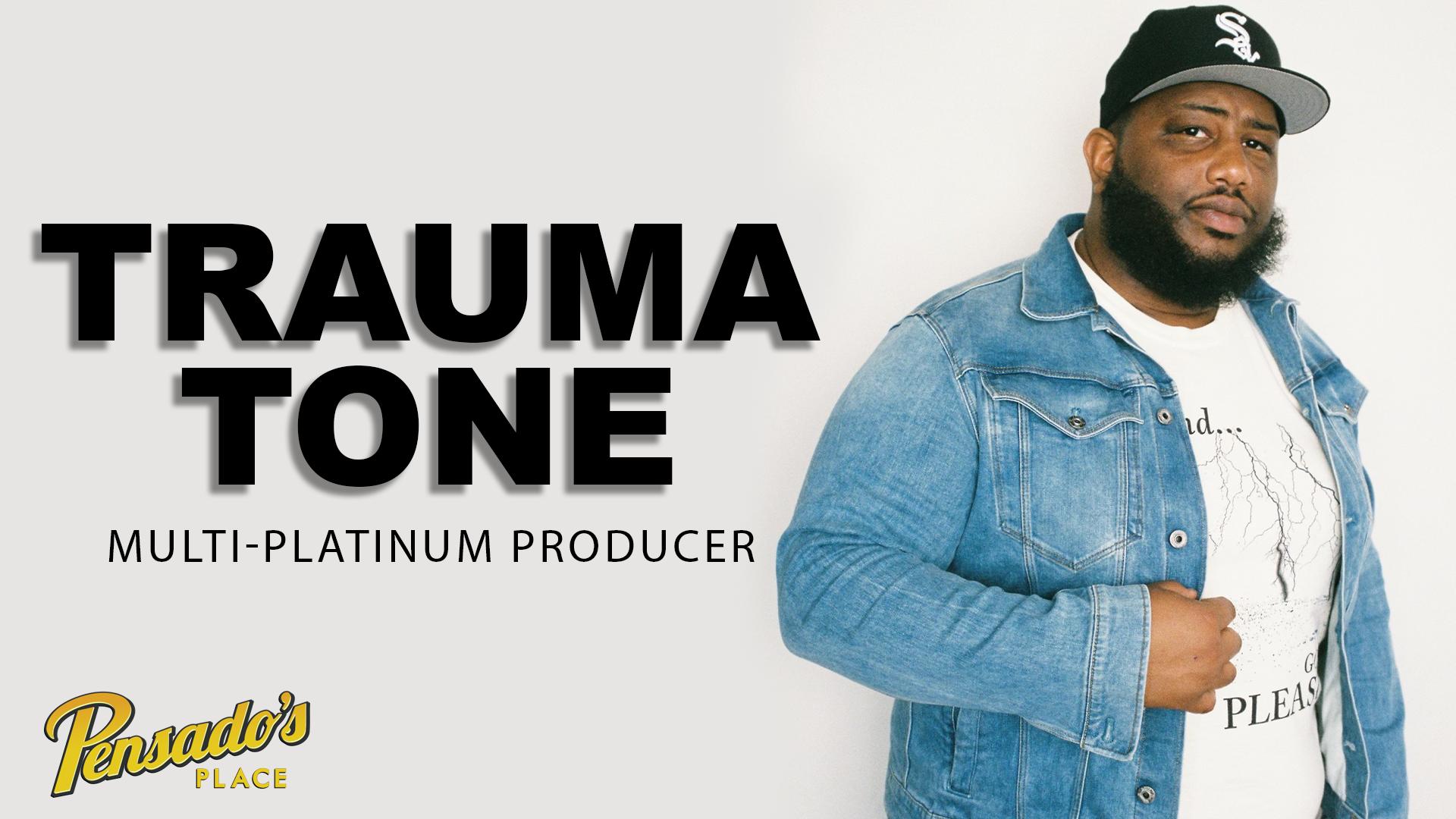 Multi-Platinum Producer, Trauma Tone (Migos, Chief Keef, Kevin Gates)