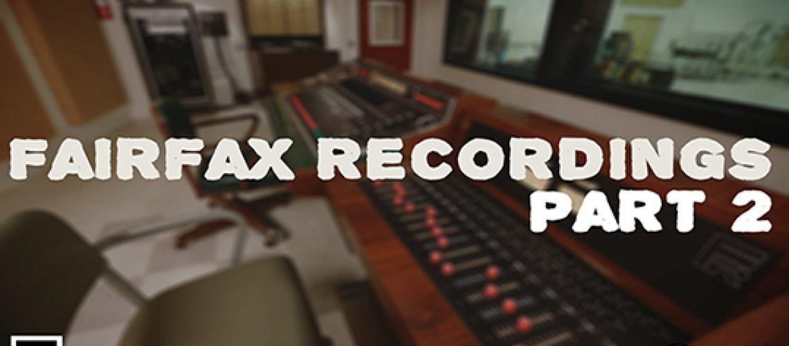 130 - Fairfax Recording Part 2 copy