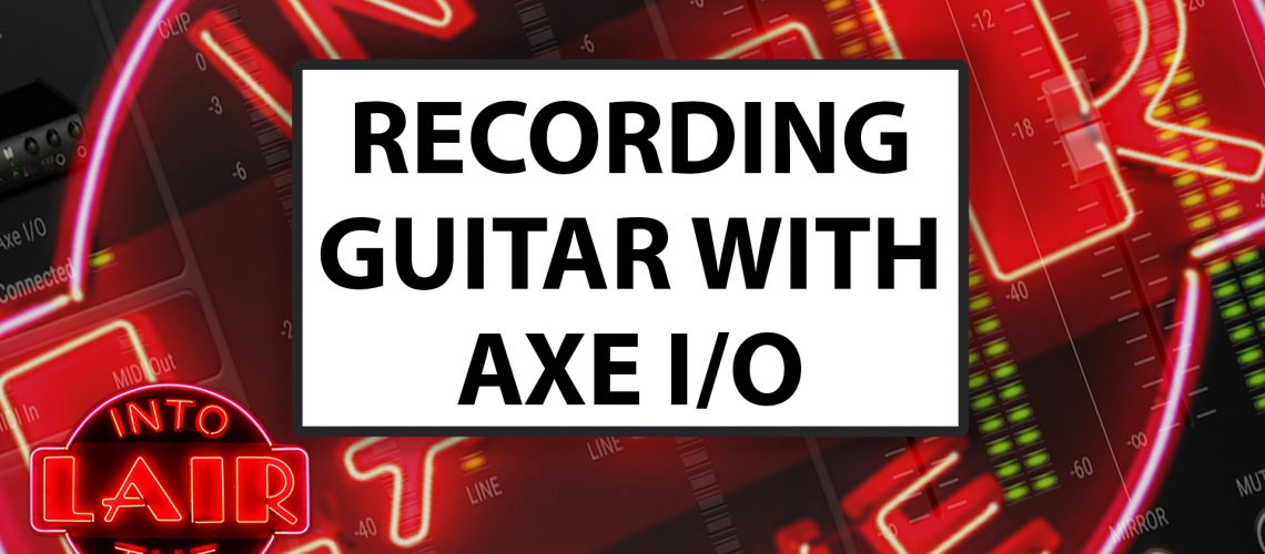 AXE-IO-THUMB-Pensados-Place---Into-The-Lair-Thumbnail
