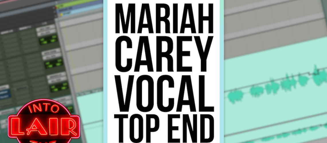 ITL 180 - Mariah Carey Vocal Top End