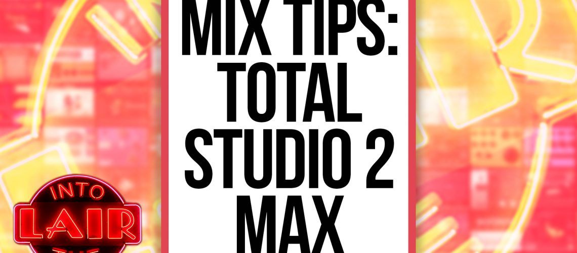 ITL-202---MIX-TIPS,-TOTAL-STUDIO-2-MAX