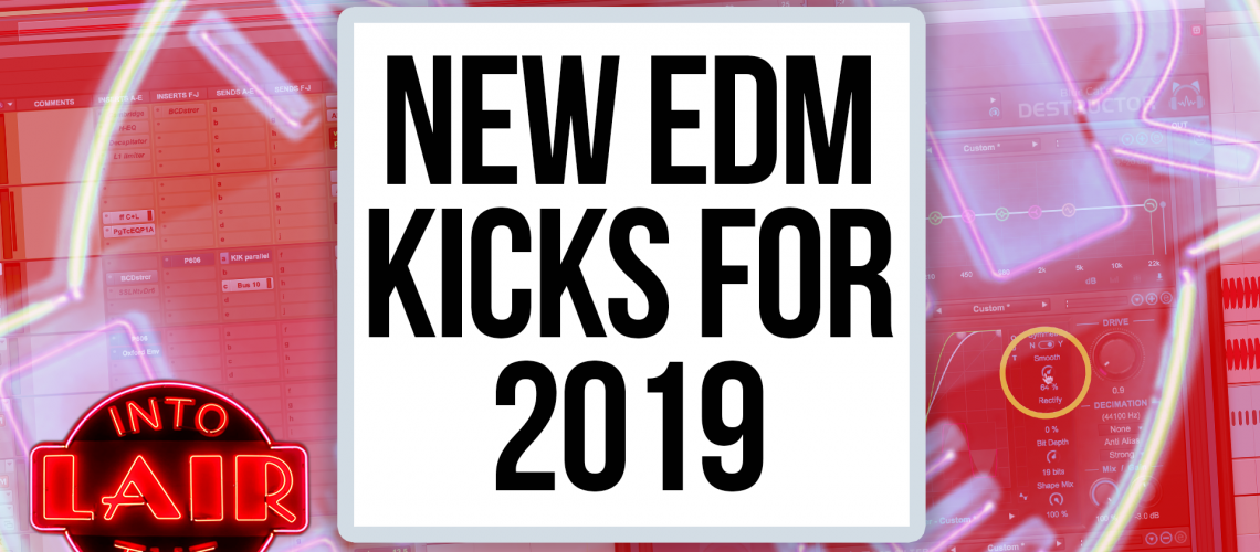 ITL 212 - NEW EDM KICKS FOR 2019