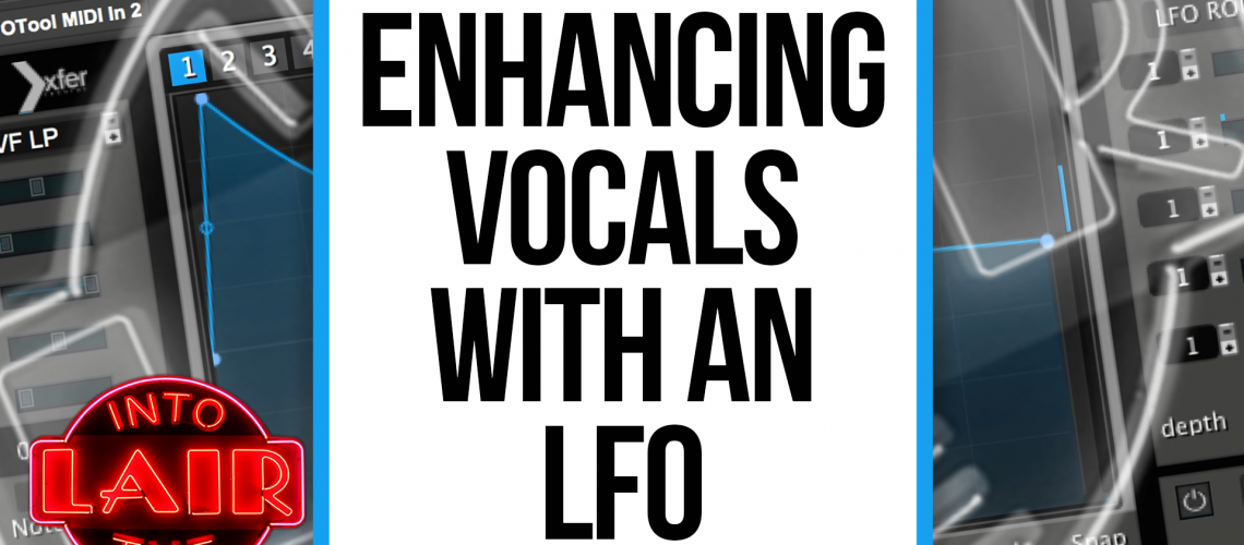 ITL 217 - Enhancing Vocals with an LFO
