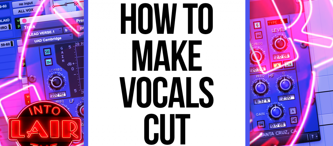 ITL 218 - How to Make Vocals Cut