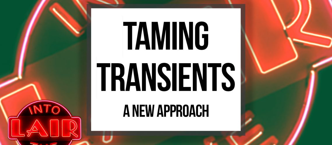 TAMING-TRANSIENTS-Pensados-Place---Into-The-Lair-Thumbnail