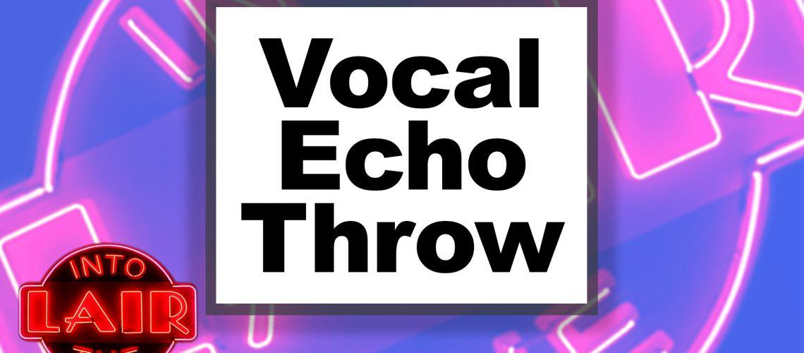 Vocal-Echo-Throw-ITL-Thumb